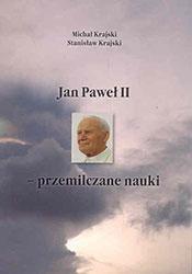 Jan Paweł II – przemilczane nauki