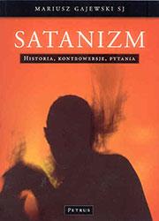 Satanizm. Historia, kontrowersje, pytania