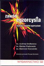 Zawód egzorcysta. Wywiady z polskimi egzorcystami