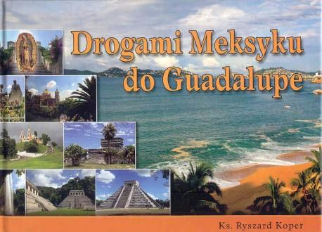 Drogami Meksyku do Guadalupe