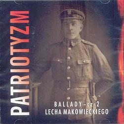 Patriotyzm. Ballady Lecha Makowieckiego cz.2