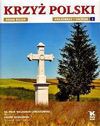 Krzyż polski. Krajobraz i sacrum. Tom 3