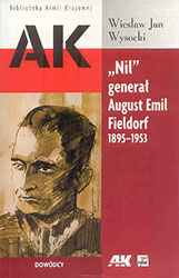 """Nil"" generał August Emil Fieldorf 1895-1953"