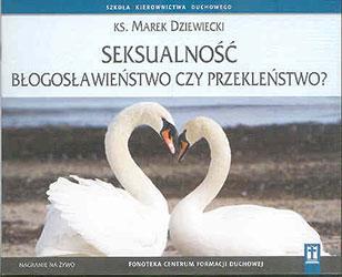 Seksualność – błogosławieństwo czy przekleństwo? Audiobook 6 płyt CD