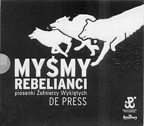Myśmy rebelianci. Piosenki Żołnierzy Wyklętych. Płyta CD