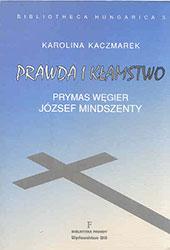 Prawda i kłamstwo. Prymas Węgier József Mindszenty