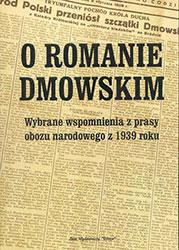 O Romanie Dmowskim. Wybrane wspomnienia z prasy obozu narodowego z 1939 roku