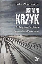 Ostatni krzyk. Od Katynia do Smoleńska
