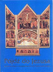 Pójdź do Jezusa. Historia święta i przygotowanie do I Komunii świętej