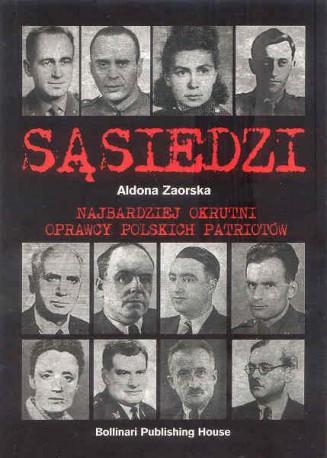 Sąsiedzi. Najbardziej okrutni oprawcy polskich patriotów