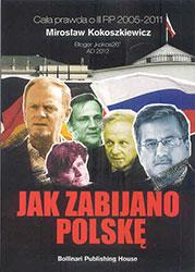 Jak zabijano Polskę. Cała prawda o III RP 2005 - 2011