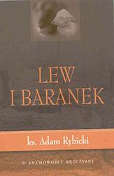 Lew i Baranek. O duchowości mężczyzn