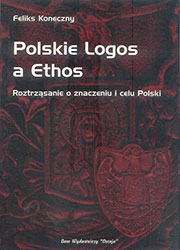 Polskie Logos a Ethos. Roztrząsanie o znaczeniu i celu Polski