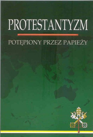 Protestantyzm potępiony przez papieży