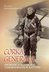 Córka generała. Opowieść o lotniczce zamordowanej w Katyniu