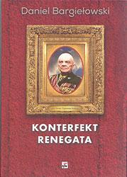 Konterfekt renegata. Generał brygady Zygmunt Berling