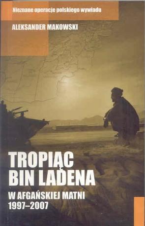 Tropiąc Bin Ladena. W afgańskiej matni 1997-2007