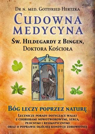 Cudowna medycyna Świętej Hildegardy z Bingen, Doktora Kościoła