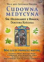 Cudowna medycyna Świętej Hildegardy z Bingen