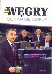 Węgry. Co tam się dzieje?