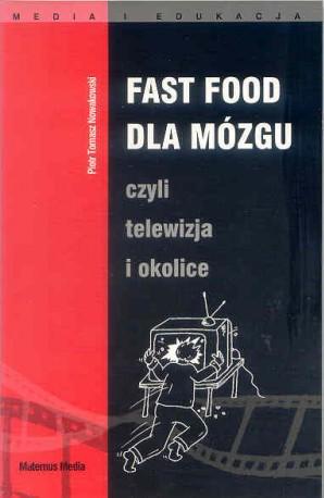 Fast food dla mózgu czyli telewizja i okolice