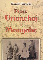 Przez Urianchaj i Mongolię. Wspomnienia z lat 1920 – 1921