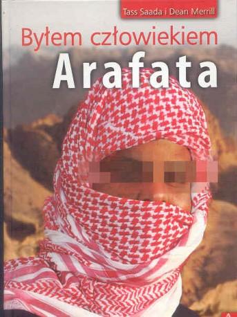 Byłem człowiekiem Arafata