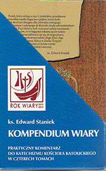 Kompendium wiary,Praktyczny Komentarz do Katechizmu Kościoła Katolickiego w czterech tomach