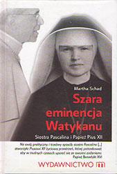 Szara eminencja Watykanu. Siostra Pascalina i Papież Pius XII