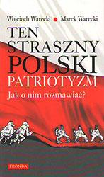 Ten straszny polski patriotyzm. Jak o nim rozmawiać?