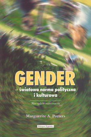 Gender – światowa norma polityczna i kulturowa. Narzędzie rozeznania