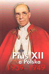 Pius XII a Polska 1939-1949