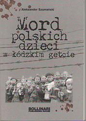 Mord polskich dzieci w łódzkim getcie