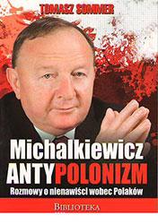 Michalkiewicz. Antypolonizm. Rozmowy o nienawiści wobec Polaków