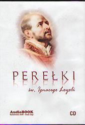 Perełki świętego Ignacego Loyoli. Płyta CD