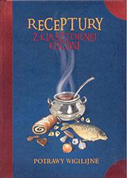 Receptury z klasztornej kuchni. Potrawy wigilijne