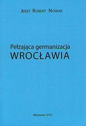 Pełzająca germanizacja Wrocławia