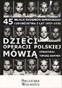 Dzieci operacji polskiej mówią. 45 relacji świadków sowieckiego ludobójstwa