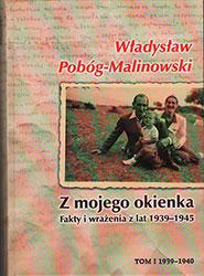 Z mojego okienka. Fakty i wrażenia z lat 1939-1945. Tom I 1939-1940
