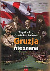 Gruzja nieznana. Wspólne losy Gruzinów i Polaków