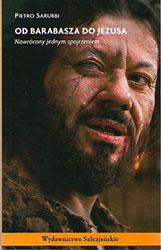Od Barabasza do Jezusa. Nawrócony jednym spojrzeniem,
