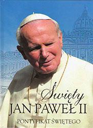 Święty Jan Paweł II. Pontyfikat świętego