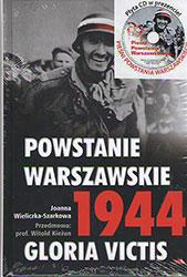 Powstanie Warszawskie 1944. Gloria Victis. Książka z płytą 'Pieśni Powstania Warszawskiego'