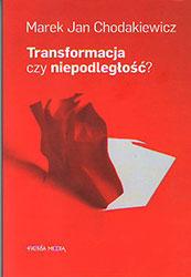 Transformacja czy niepodległość?