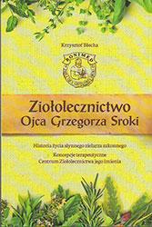 Ziołolecznictwo Ojca Grzegorza Sroki