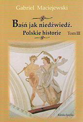 Baśń jak niedźwiedź. Polskie historie. Tom III