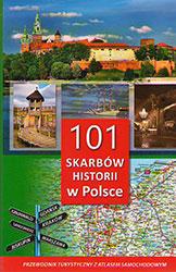 101 skarbów w historii Polski. Przewodnik turystyczny z atlasem samochodowym