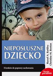 Nieposłuszne dziecko. 8 kroków do poprawy zachowania