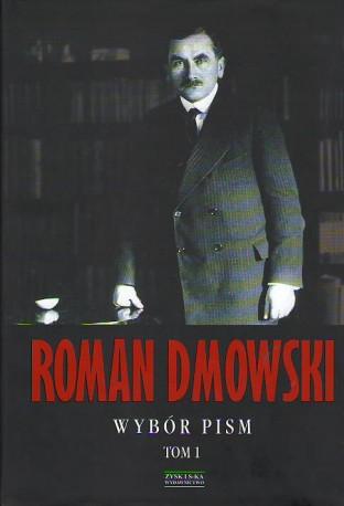 Roman Dmowski. Wybór pism. Tom I