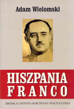 Hiszpania Franco. Źródła i istota doktryny politycznej